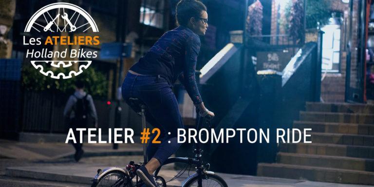 ATELIER #2 : Brompton Ride